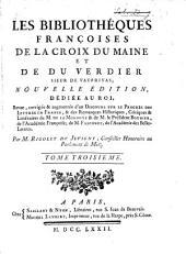 Les bibliothéques françoises de La Croix du Maine et de Du Verdier, sieur de Vauprivas: Volume3