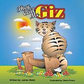 """They Call Me """"Giz"""""""