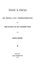 Visio S. Pauli: ein beitrag zur visionslitteratur, mit einem deutschen und zwei lateinischen texten