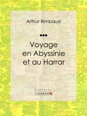 Voyage en Abyssinie et au Harrar: Récit et carnet de voyages
