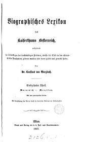 Biographisches Lexikon des Kaiserthums Oesterreich, enthaltend die Lebensskizzen der denkwürdigen Personen, welche (seit) 1750 im Kaiserstaate und in seinen Kronländern gelebt haben: Volume 17