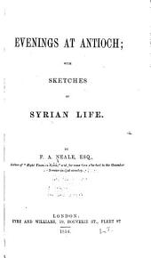 Evenings at Antioch: With Sketches of Syrian Life