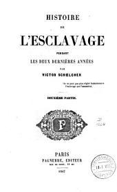 Histoire de l'esclavage pendant les deux dernières années: Volume2