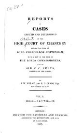 Reports of Cases Argued and Determined in the High Court of Chancery During the Time of Lord Chancellor Cottenham: With a Few in the Time If the Lords Commissioners, and of Sir C. C. Pepys, Master of the Rolls, Volume 1
