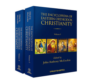The Encyclopedia of Eastern Orthodox Christianity  2 Volume Set PDF