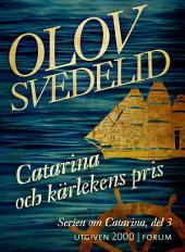 Catarina och kärlekens pris: En historisk roman