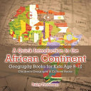 A Quick Introduction to the African Continent - Geography Books for Kids Age 9-12 Children's Geography & Culture Books