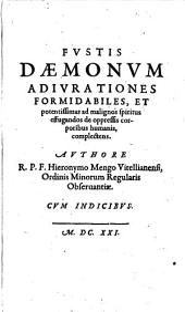 Fustis daemonum: adjurationes formidabiles, et potentissimas ad malignos spiritus effugandos de oppressis corporibus humanis complectens