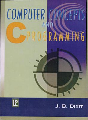 Computer Concepts and C Programming PDF