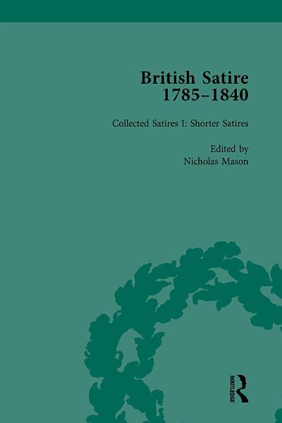 British Satire, 1785-1840, Volume 1