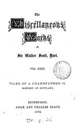 The Miscellaneous Works of Sir Walter Scott  Bart  Tales of a grandfather  1 5  History of Scotland PDF