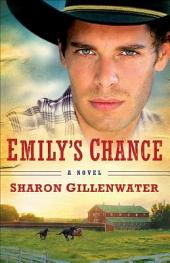 Emily's Chance (The Callahans of Texas Book #2): A Novel