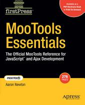 MooTools Essentials: The Official MooTools Reference for JavaScript and Ajax Development