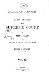 Michigan Reports. 1. VOL. 1-200 ONLY: Volume 52