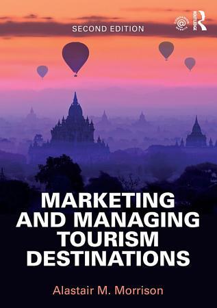 Marketing and Managing Tourism Destinations PDF