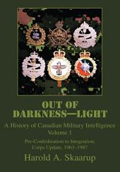 Out of Darkness-- Light: Pre-Confederation to 1982