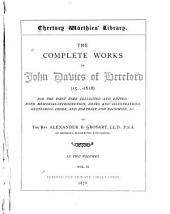The Complete Works of John Davies of Hereford (15 -1618): For the First Time Collected and Edited: with Memorial Introduction, Notes and Illustrations, Glossarial Index, and Portrait and Facsimile, &c, Volume 2