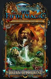 The Fifth Magic: Epic Fantasy with Dragons