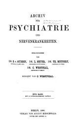Archiv für Psychiatrie und Nervenkrankheiten: Band 17
