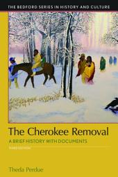 The Cherokee Removal: A Brief History with Documents, Edition 3