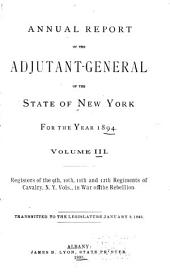 Annual Report of the Adjutant-General of the State of New York for the Year ...: The 1st-12th regiments of cavalry, N.Y. vol. 1894-95: Issue 3