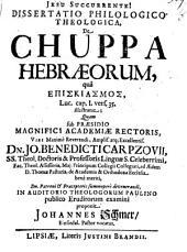 Diss. philol.-¬theol. de chuppa Hebraeorum, qua episkiasmos Luc. cap. I, vers. 35. illustratur