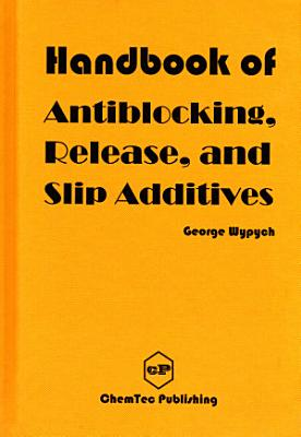 Handbook of Antiblocking, Release, and Slip Additives