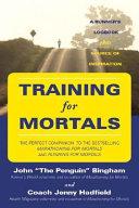 Training for Mortals