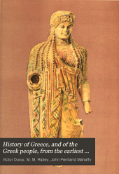 History of Greece, and of the Greek People, from the Earliest Times to the Roman Conquest