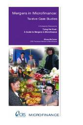 Mergers in Microfinance: Twelve Case Studies