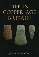 Life in Copper Age Britain PDF