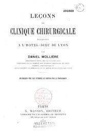 Leçons de clinique chirurgicale professées à l'Hôtel dieu de Lyon