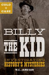 Cold Case: Billy the Kid: Investigating History's Mysteries