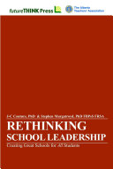 Rethinking School Leadership - Creating Great Schools for All Students