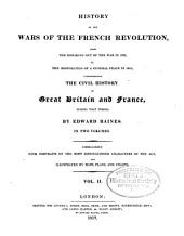 History of the Wars of the French Revolution: From the Breaking Out of the War in 1792, to the Restoration of a General Peace in 1815; Comprehending the Civil History of Great Britain and France During that Period, Volume 2