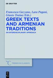 Greek Texts and Armenian Traditions: An Interdisciplinary Approach