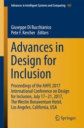 Advances in Design for Inclusion: Proceedings of the AHFE 2017 International Conference on Design for Inclusion, July 17–21, 2017, The Westin Bonaventure Hotel, Los Angeles, California, USA