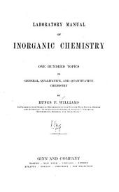 Laboratory Manual of Inorganic Chemistry: One Hundred Topics in General, Qualitative, and Quantitative Chemistry