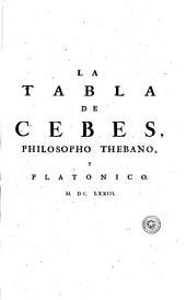 La tabla de Cebes, philosopho Thebano, y platonico