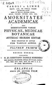 Caroli a Linné ... Amoenitates academicae ...: Volumen primum, Volume 1