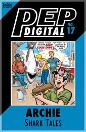 Pep Digital Vol. 017: Archie Shark Tales