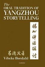 The Oral Tradition of Yangzhou Storytelling