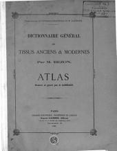 Dictionnaire général des tissus anciens et modernes: Atlas