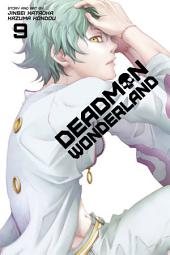 Deadman Wonderland: Volume 9