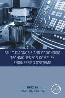 Fault Diagnosis and Prognosis Techniques for Complex Engineering Systems PDF