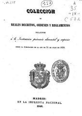 Colección de Reales Decretos, Ordenes y Reglamentos relativos a la Instrucción primaria elemental y superior desde la publicación de la Ley de 21 de julio de 1838
