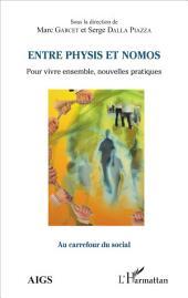 Entre physis et nomos: Pour vivre ensemble, nouvelles pratiques