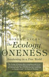 The Ecology of Oneness: Awakening in a Free World