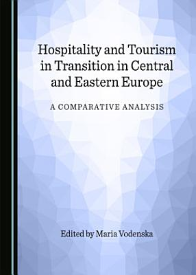 Hospitality and Tourism in Transition in Central and Eastern Europe PDF