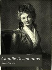 Camille Desmoulins: ouvrage illustré de 35 gravures tirées hors texte et de deux lettres autographes